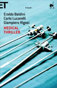 Copertina del libro Medical Thriller di Eraldo Baldini, Carlo Lucarelli, Giampiero Rigosi