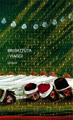 I viaggi, Ibn Battuta. Giulio Einaudi