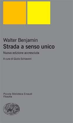Copertina del libro Strada a senso unico. Scritti 1926-1927 di Walter Benjamin