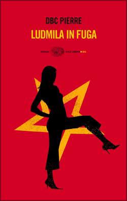 Copertina del libro Ludmila in fuga di DBC Pierre