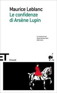 Copertina del libro Le confidenze di Arsène Lupin di Maurice Leblanc