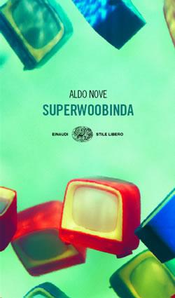 Copertina del libro Superwoobinda di Aldo Nove