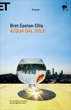 Copertina del libro Acqua dal sole di Bret Easton Ellis