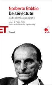 Copertina del libro De senectute e altri scritti autobiografici di Norberto Bobbio