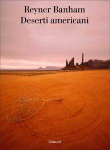 Copertina del libro Deserti americani di Reyner Banham