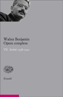 Copertina del libro Opere complete. VII. Scritti 1938-1940 di Walter Benjamin