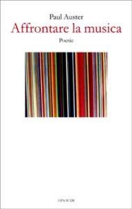 Copertina del libro Affrontare la musica di Paul Auster