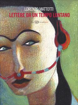 Copertina del libro Lettere da un tempo lontano di Lorenzo Mattotti