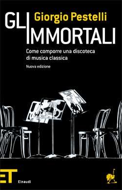 Copertina del libro Gli immortali di Giorgio Pestelli