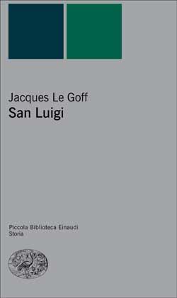 Copertina del libro San Luigi di Jacques Le Goff