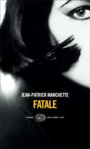 Copertina del libro Fatale di Jean-Patrick Manchette