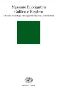 Copertina del libro Galileo e Keplero di Massimo Bucciantini