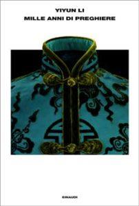 Copertina del libro Mille anni di preghiere di Yiyun Li