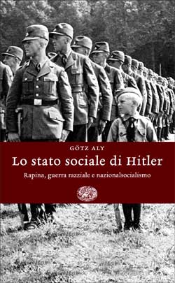 Copertina del libro Lo stato sociale di Hitler di Götz Aly