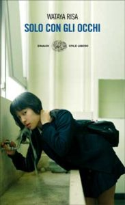 Copertina del libro Solo con gli occhi di Wataya Risa