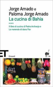Copertina del libro La cucina di Bahia di Jorge Amado, Paloma Jorge Amado