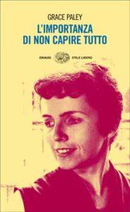 Grace Paley Piccoli Contrattempi Del Vivere.Grace Paley Info E Libri Dell Autore Giulio Einaudi Editore