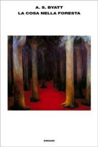 Copertina del libro La Cosa nella foresta di A. S. Byatt