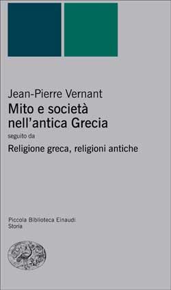 Copertina del libro Mito e società nell'antica Grecia di Jean-Pierre Vernant