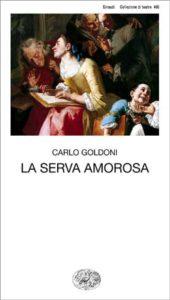 Copertina del libro La serva amorosa di Carlo Goldoni