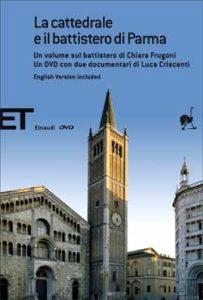 Copertina del libro La cattedrale e il battistero di Parma di Chiara Frugoni