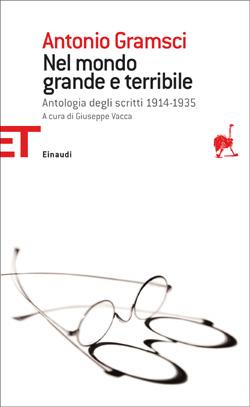 Copertina del libro Nel mondo grande e terribile di Antonio Gramsci