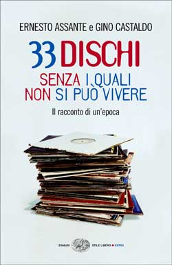 Copertina del libro 33 dischi senza i quali non si può vivere di Gino Castaldo, Ernesto Assante