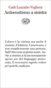 Copertina del libro Antisemitismo a sinistra di Gadi Luzzatto Voghera