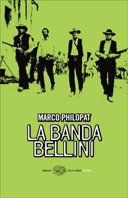 Copertina del libro La banda Bellini di Marco Philopat
