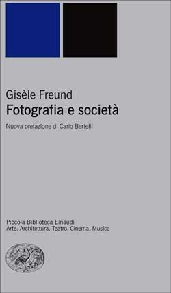 Copertina del libro Fotografia e società di Gisèle Freund
