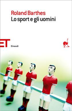 Copertina del libro Lo sport e gli uomini di Roland Barthes