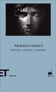 Copertina del libro Tragici greci di Sofocle, Eschilo, Euripide