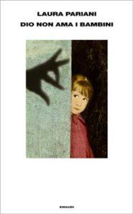 Copertina del libro Dio non ama i bambini di Laura Pariani