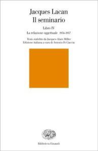 Copertina del libro Il seminario. Libro IV di Jacques Lacan