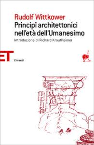 Copertina del libro Principî architettonici nell'età dell'Umanesimo di Rudolf Wittkower