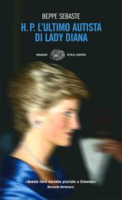 Copertina del libro H.P. L'ultimo autista di Lady Diana di Beppe Sebaste
