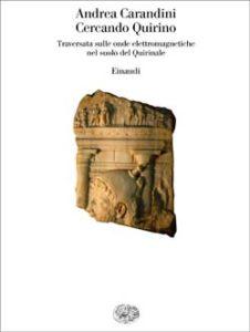 Copertina del libro Cercando Quirino di Andrea Carandini