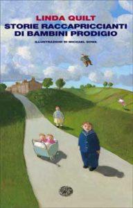 Copertina del libro Storie raccappriccianti di bambini prodigio di Linda Quilt