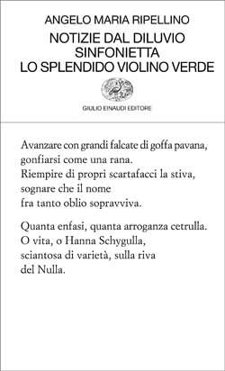 Copertina del libro Notizie dal diluvio, Sinfonietta, Lo splendido violino verde di Angelo Maria Ripellino