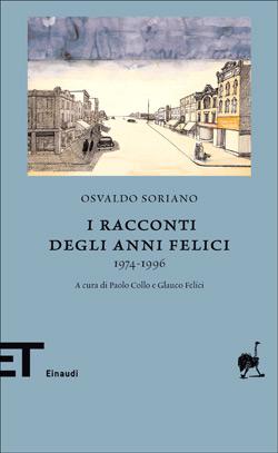 Copertina del libro I racconti degli anni felici di Osvaldo Soriano