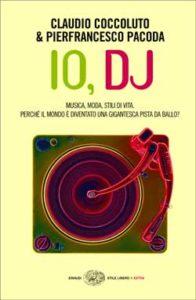 Copertina del libro Io, dj di Pierfrancesco Pacoda, Claudio Coccoluto