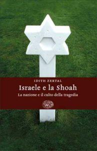 Copertina del libro Israele e la Shoah di Idith Zertal
