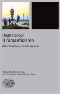 Copertina del libro Il romanticismo di Hugh Honour
