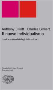 Copertina del libro Il nuovo individualismo di Anthony Elliott, Charles Lemert