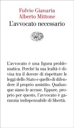 Copertina del libro L'avvocato necessario di Alberto Mittone, Fulvio Gianaria