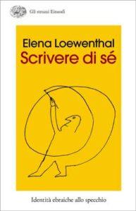 Copertina del libro Scrivere di sé di Elena Loewenthal