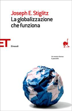 Copertina del libro La globalizzazione che funziona di Joseph E. Stiglitz