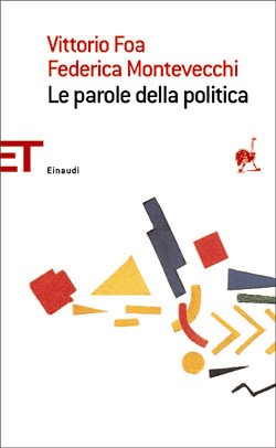 Copertina del libro Le parole della politica di Vittorio Foa, Federica Montevecchi