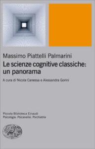 Copertina del libro Le scienze cognitive classiche: un panorama di Massimo Piattelli Palmarini