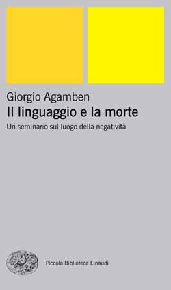 Copertina del libro Il linguaggio e la morte di Giorgio Agamben